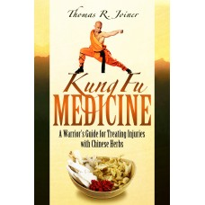 Kung Fu Medicine | A Warrior's Guide for Treating Injuries with Chinese Herbs