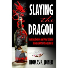Slaying the Dragon | Treating Alcohol and Drug Related Illnesses with Chinese Herbs